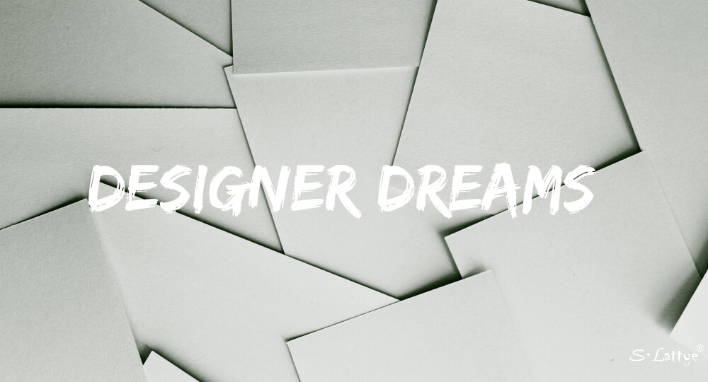 Designer Dreams by s.lattye